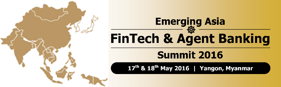Emerging Asia FinTech & Agent Banking Summit 2016