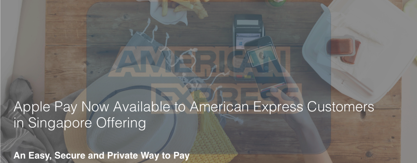 Apple Pay Now Available to American Express Customers in Singapore