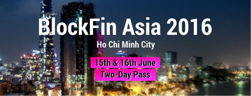 Blockfin Asia First Fintech Blockchain Conference in Ho Chi Minh City, Vietnam