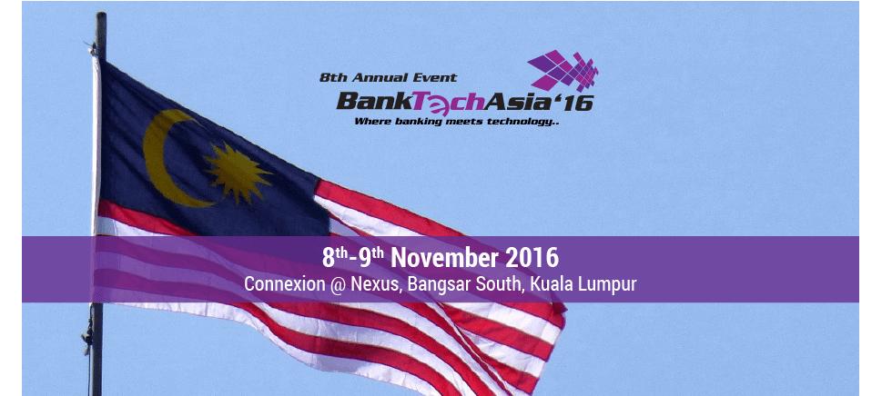 BankTech Asia – Regional Series Kuala Lumpur