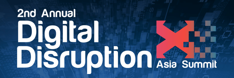 2nd Annual Digital Disruption Asia Summit