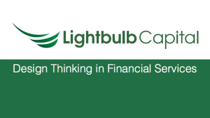 Lightbulb Capital design thinking financail services