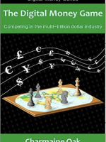 The Digital Money Game- Competing in the multi-trillion dollar payments industry (The Digital Money | Fintech books