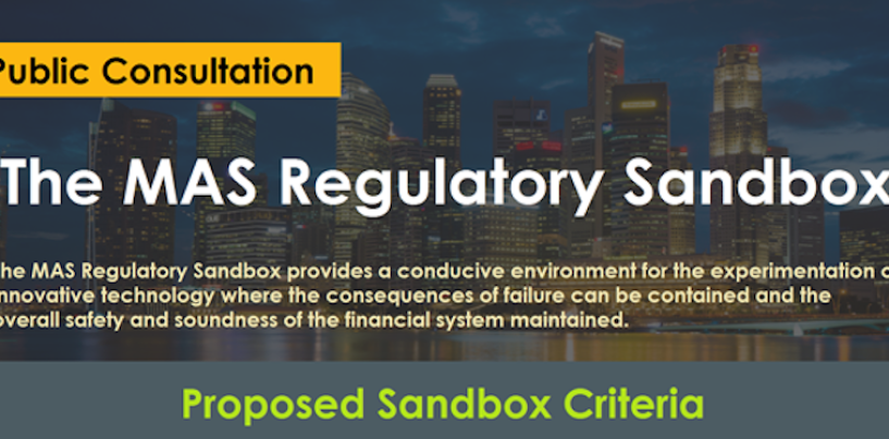 "MAS Proposes a ""Regulatory Sandbox"" for FinTech Experiments"