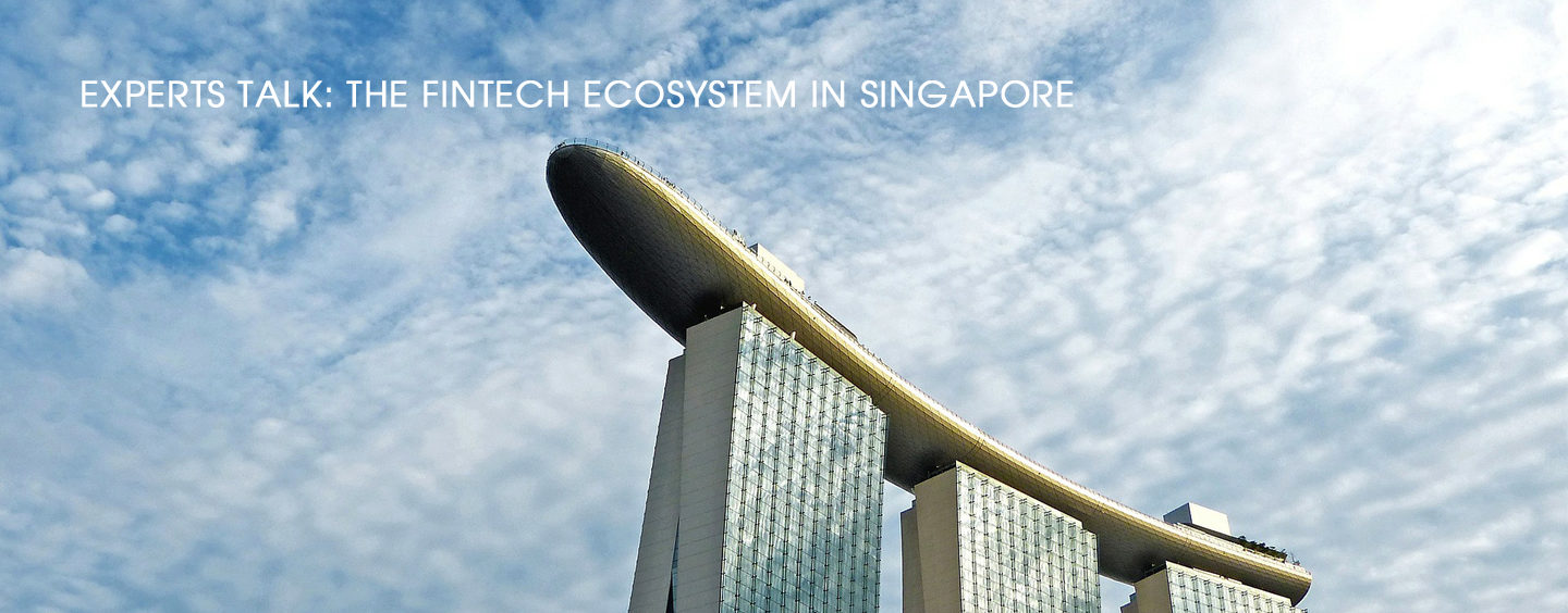 Experts Talk: The Fintech Ecosystem in Singapore