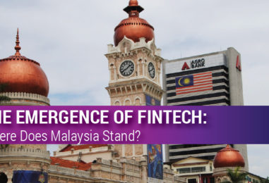 The Emergence of Fintech: Where Does Malaysia Stand?