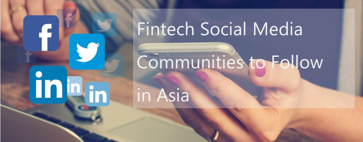 Fintech Social Media Communities to Follow in Asia