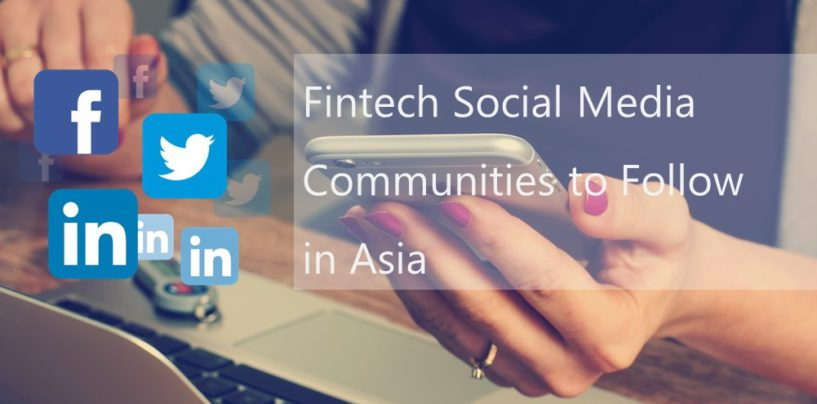 Fintech Social Media Communities to Follow in Asia