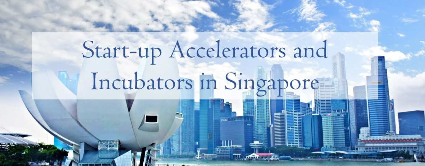 List of Startup Accelerators and Incubators for Singapore