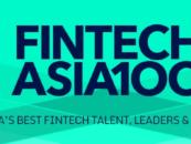 #FintechAsia100, Best Fintech Talents, Leaders and Community Builders