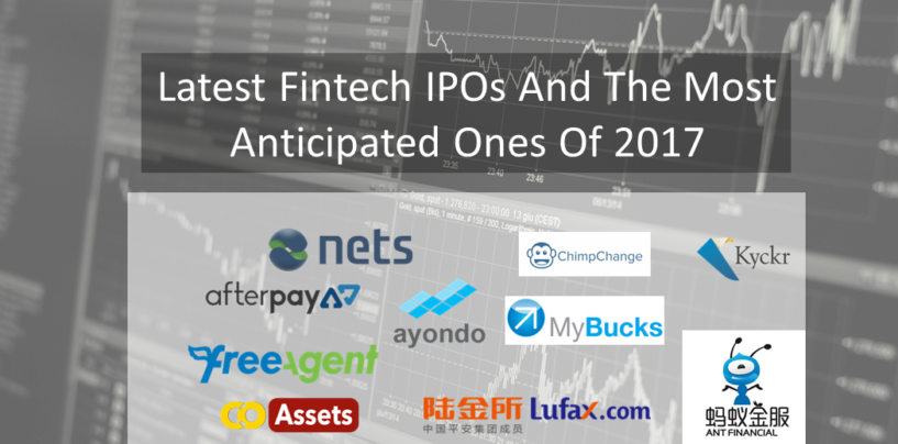 Latest Fintech IPOs And The Most Anticipated Stock Listing Of 2017
