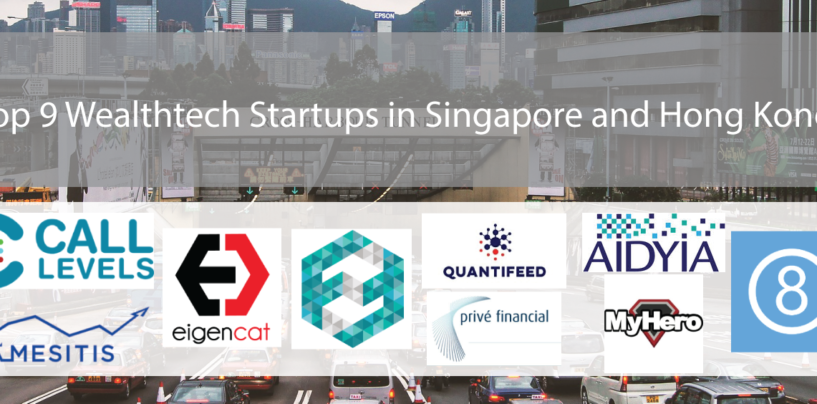 Top 9 Wealthtech Startups in Singapore and Hong Kong