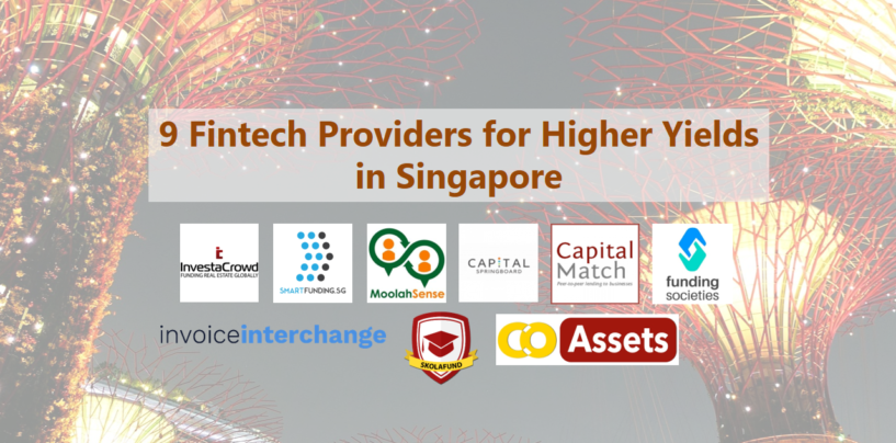9 Fintech Providers for Higher Investment Yields in Singapore