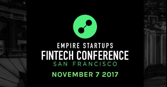 Empire Startups FinTech Conference San Franicsco
