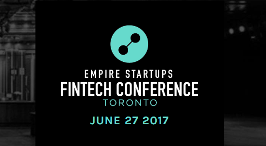 Empire Startups Fintech Conference Toronto