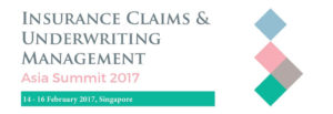 Insurance Claims & Underwriting Management Asia Summit 2017