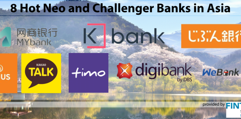 8 Hot Neo and Challenger Banks in Asia