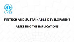 Fintech and Sustainable Development UNEP