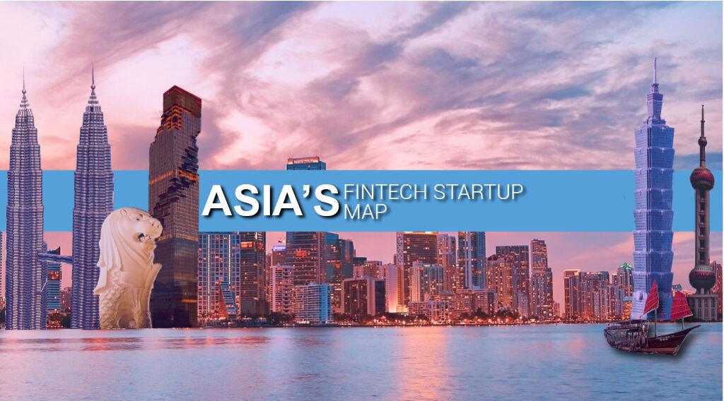 Asia's fintech startup map