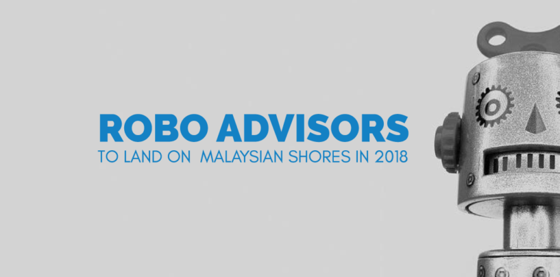 Robo Advisors to Land on Malaysian Shores in 2018