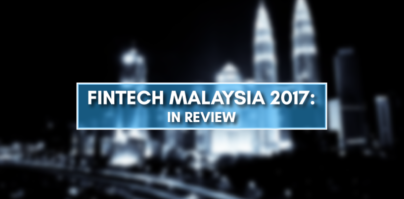 Fintech Malaysia 2017 in Review