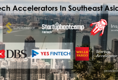Top 10 Fintech Accelerators In Southeast Asia And Hong Kong for 2018