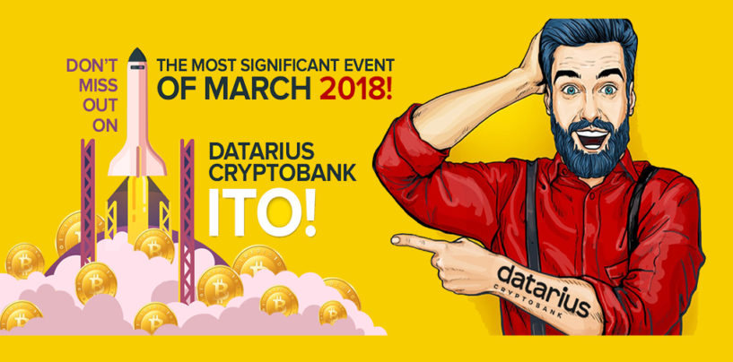 The Most Significant Event Of March 2018. Don't Miss Out On Datarius Cryptobank ITO