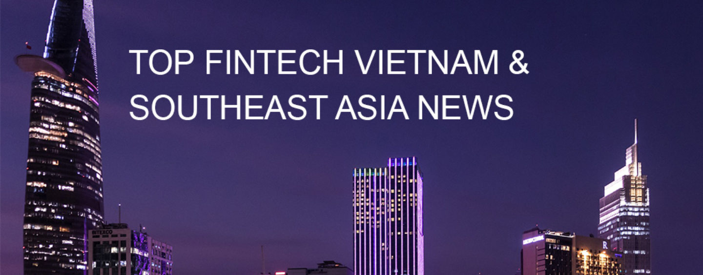 Top Fintech Vietnam News From May 2018