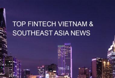 Top Fintech Vietnam News from January 2018