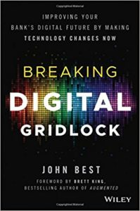 Breaking Digital Gridlock, + Website- Improving Your Bank's Digital Future by Making Technology Changes Now