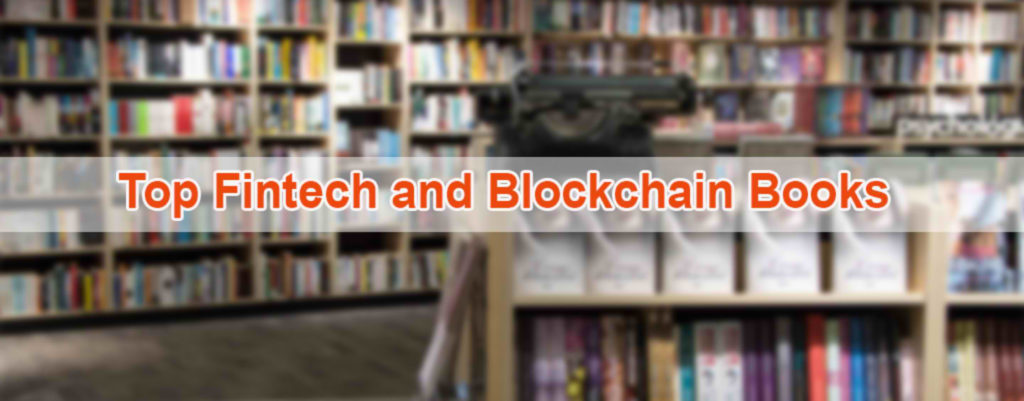 top fintech and blockchain books  - top fintech and blockchain books  1024x401 - Top Fintech Vietnam News from March 2018