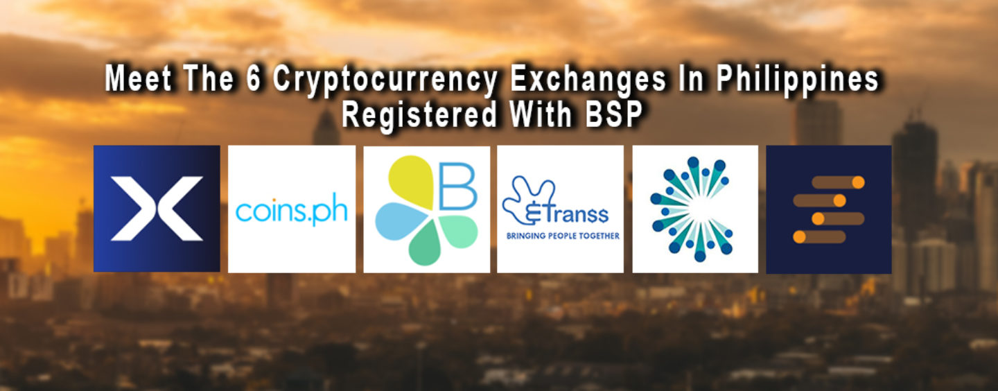 Meet The 6 Cryptocurrency Exchanges In Philippines Registered With BSP