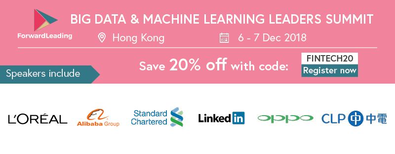 Big Data & Machine Learning Leaders Summit Hong Kong 2018
