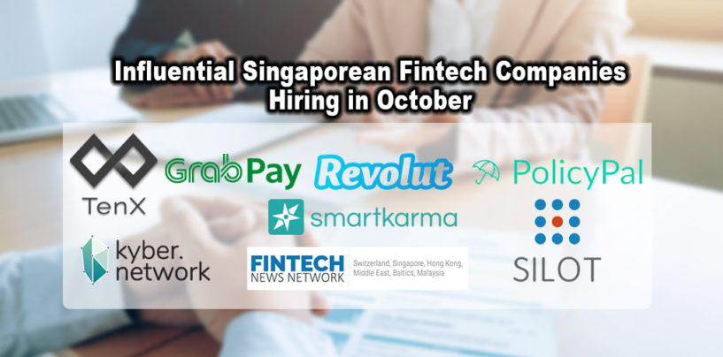 8 Influential Singaporean Fintech Companies Hiring in October