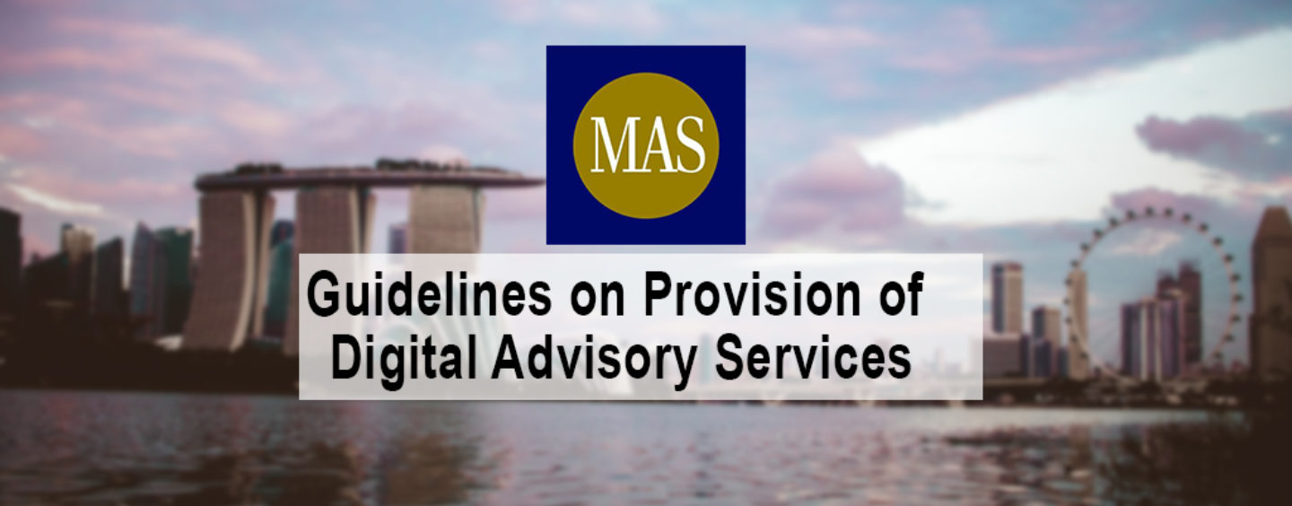 MAS Issues Guidelines to Facilitate Provision of Digital Advisory Services