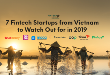 7 Fintech Startups from Vietnam to Watch out for in 2019