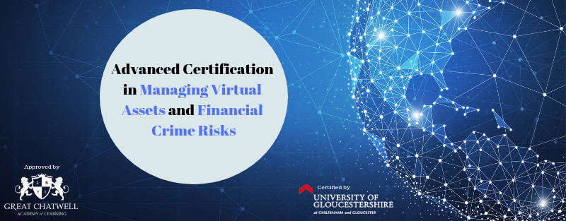 Advanced Certificate in Managing Virtual Assets and Financial Crime Risks