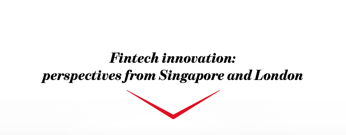 New Report Explores Singapore and London Strengths and Challenges as Fintech Hubs