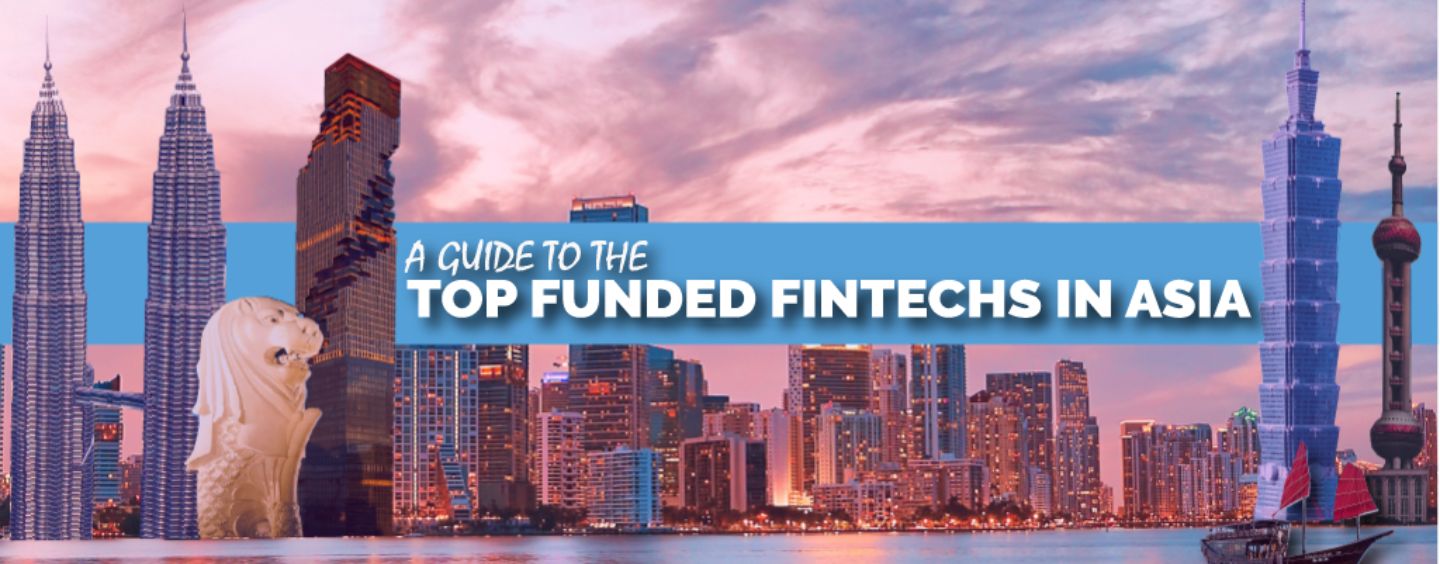 List of Top Funded Fintech in Asia