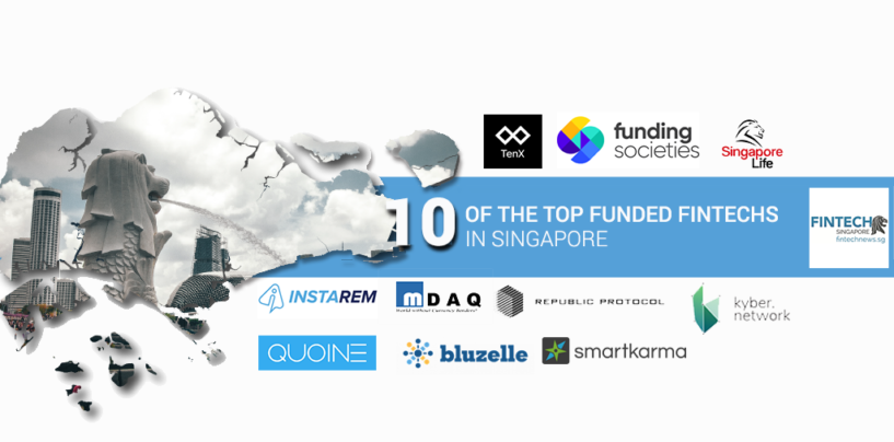 10 of The Top Funded Fintechs in Singapore