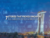 7 Recent Stories That Proves Singapore is a Leader in Fintech and Innovation