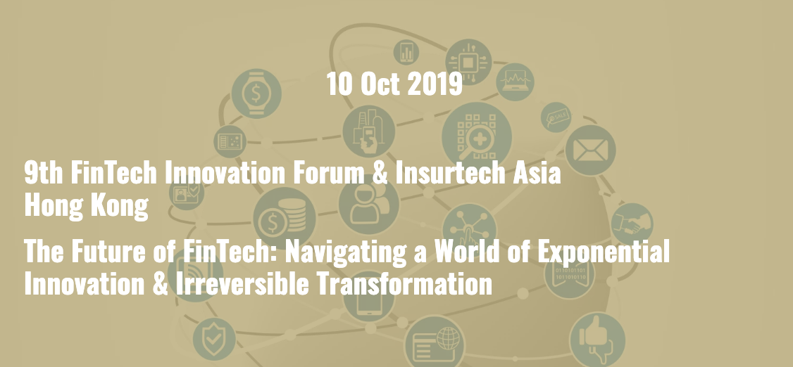 Fintech Innovation Forum and Insurtech Asia Fintech and Blockchain Event Asia Pacific