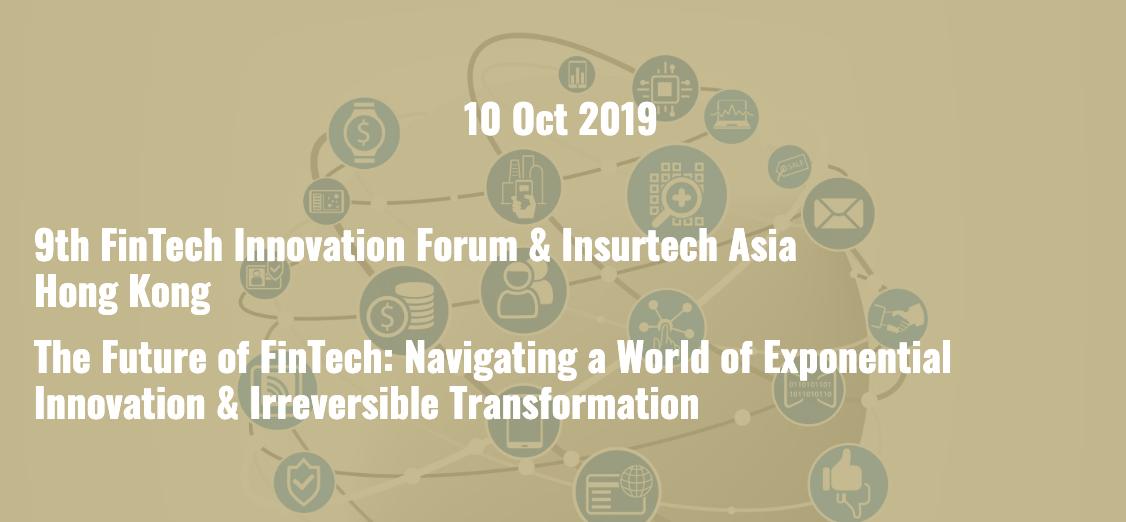 Fintech Innovation Forum and Insurtech Asia Fintech and Blockchain Event Asia Pacific