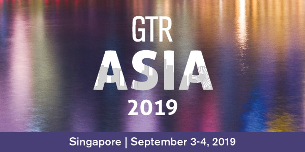 GTR Asia 2019 - Fintech and Blockchain event Asia Pacific
