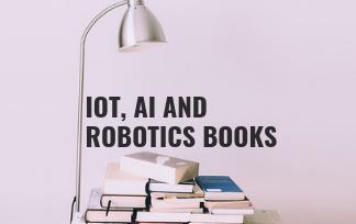IoT, AI and Robotics Books