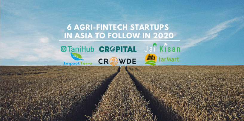 6 Agri-Fintech Startups in Asia to Follow in 2020