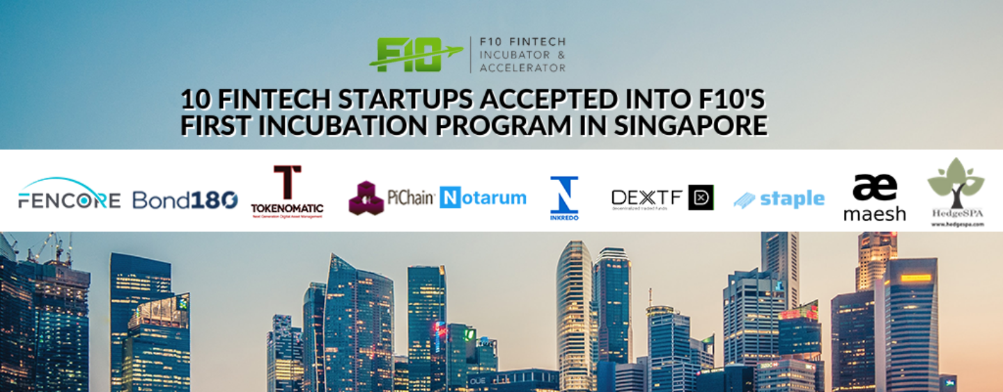 10 Fintech Startups Accepted into F10's First Incubation Program in Singapore