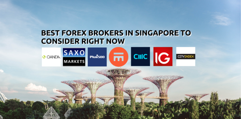 Here are Seven Best Forex Brokers in Singapore to Consider Right Now