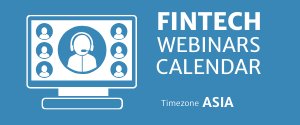 FINTECH WEBINARS Asia timezone