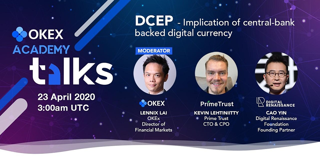 OKEx Talks - DCEP Implication of central bank backed by digital currency